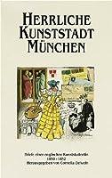 Herrliche Kunststadt Muenchen. Briefe einer englischen Kunststudentin 1850 - 1852