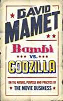 """Bambi"" Vs. ""Godzilla"": On the Nature, Purpose, and Practice of the Movie Business"