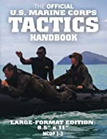 The Official Us Marine Corps Tactics Handbook: Discover the Marine Corps Philosophy for Waging and Winning Battles (Carlile Military Library)