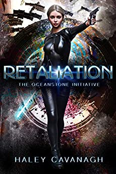 Retaliation (The Oceanstone Initiative Book 2) by [Cavanagh, Haley]