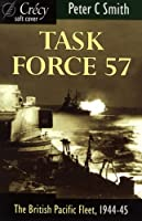 Task Force 57: The British Pacific Fleet, 1944-45