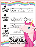 Cursive handwriting workbook: Unicorn Cursive Writing Practice Book Homework For Girl Kids Beginners How to Write Cursive Alfhabet Step By Step And 104 Word To Practice And 26 Unicorn Coloring