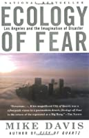 Ecology of Fear: Los Angeles and the Imagination of Disaster (Vintage)