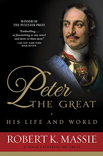 Download Peter the Great: His Life and World 0345298063