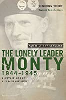 The Lonely Leader: Monty 1944-45 (Pan Military Classic Series)