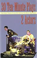 30 Ten Minute Plays for 2 Actors from Actors Theatre of Louisville's National Ten-Minute Play Contest (Contemporary Playwrights Series)