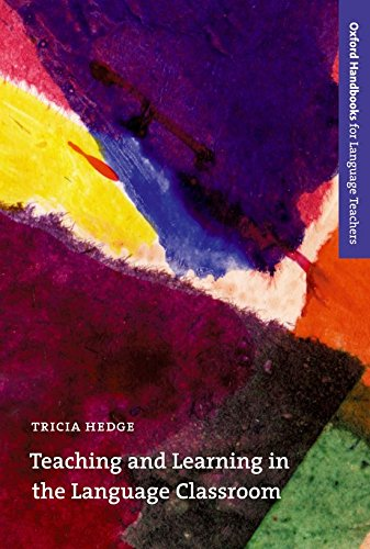 Download Teaching and Learning in the Language Classroom (Oxford Handbooks for Language Teachers Series) 0194421724