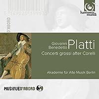 プラッティ : 作品集 (Giovanni Benedetto Platti : Concerti grossi after Corelli / Akademie fur Alte Musik Berlin) [輸入盤]