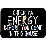 Doormat- Check Ya Energy Before You Come in This House Entrance Door Mat Funny Welcome Indoor Outdoor Doormat Home Decor Door
