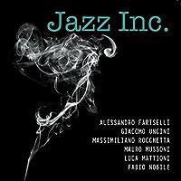 Jazz Inc. (feat. Alessandro Fariselli, Giacomo Uncini, Massimiliano Rocchetta, Mauro Mussoni, Luca Mattioni, Fabio Nobile)