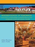 Wooden School of Tomorrow: Avotilakoulu, Heinaevaaran Puurakenteinen Ala-Aste