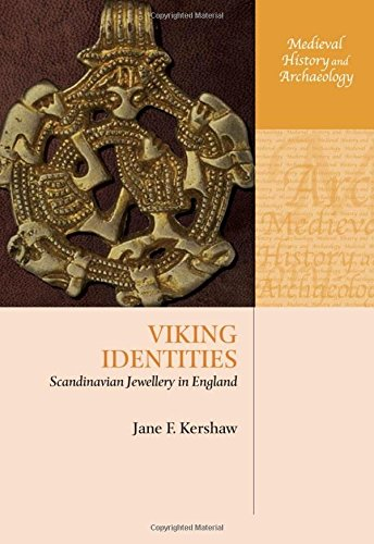 Download Viking Identities: Scandinavian Jewellery in England (Medieval History and Archaeology) 0199639523