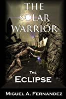 The Eclipse (The Solar Warrior Trilogy)