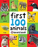 First 100 Animals. (First 100 Soft to Touch Board Books)