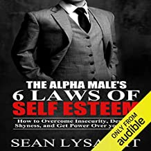 The Alpha Male's 6 Laws of Self Esteem