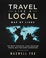 Travel Like a Local - Map of Liege: The Most Essential Liege (Belgium) Travel Map for Every Adventure