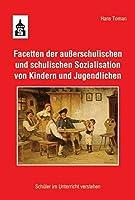 Facetten der ausserschulischen und schulischen Sozialisation von Kindern und Jugendlichen: Schueler im Unterricht verstehen