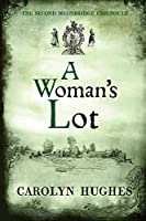 A Woman's Lot: The Second Meonbridge Chronicle (The Meonbridge Chronicles)