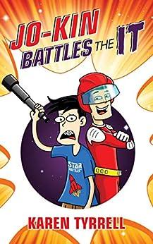 Jo-Kin Battles the It (Super Space Kids Book 1) by [Tyrrell, Karen]