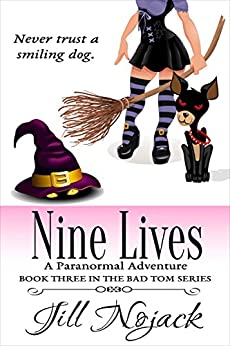 Nine Lives: A Paranormal Adventure (Bad Tom Series Book 3) by [Nojack, Jill]