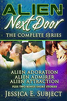 Alien Next Door: The Complete Series by [Subject, Jessica E.]