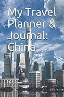 My Travel Planner & Journal: China (Travel Journals)
