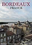 ボルドー写真集・フランス(撮影数90):ヨーロッパシリーズ10