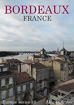 [大久保 明]のボルドー写真集・フランス(撮影数90):ヨーロッパシリーズ10