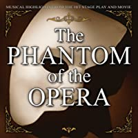 Phantom of the Opera: Musical Highlights From Hit