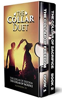 The Collar Duet Series: (The Collar of Freedom  & The Collar of Sacrifice) by [Iff, Alexandra]