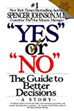 Yes or No: The Guide to Better Decisions