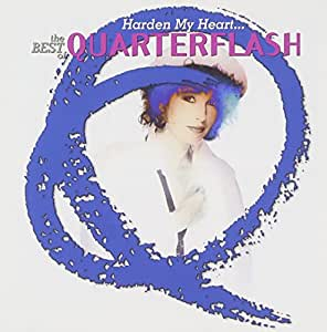 Harden My Heart-The Best Of Quarterflash