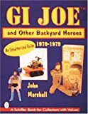Gi Joe and Other Backyard Heroes: An Unauthorized Guide (Schiffer Book for Collectors with Values)