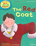 Oxford Reading Tree Read with Biff, Chip, and Kipper: Phonics: Level 4: The Red Coat (Read with Biff, Chip & Kipper. Phonics. Level 4)