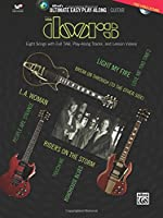 The Doors: Eight Songs With Full Tab, Play-Along Tracks, and Lesson Videos (Alfred's Ultimate Easy Play-Along: Guitar)