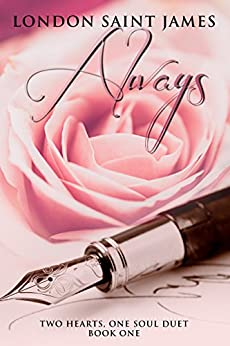 Always: Two Hearts, One Soul Duet: Book One by [Saint James, London]
