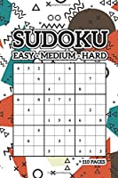 Sudoku Easy Medium Hard 110 Pages: Sudoku Puzzle Book with 100 Easy Medium to Hard Problems and Solutions