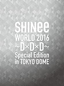 SHINee WORLD 2016~D×D×D~ Special Edition in TOKYO DOME(初回限定盤) [Blu-ray]