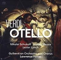 『オテロ』全曲 ローレンス・フォスター&グルベンキアン管弦楽団、ニコライ・シューコフ、メロディ・ムーア、レスター・リンチ、他(2016 ステレオ)(