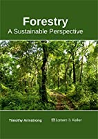 Forestry: A Sustainable Perspective