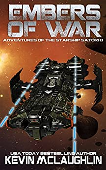 Embers of War (Adventures of the Starship Satori Book 8) by [McLaughlin, Kevin]