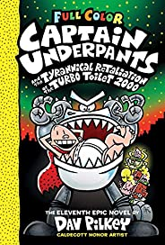 Captain Underpants and the Tyrannical Retaliation of the Turbo Toilet 2000: 11