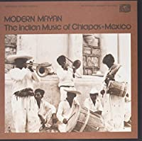 Modern Mayan-the Indian Music of Chiapas Mexico [12 inch Analog]