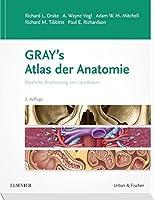 Gray's Atlas der Anatomie: Deutsche Bearbeitung von Lars Braeuer