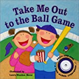 Take Me Out to the Ball Game (Sing-Along Storybook)