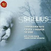 Sibelius: Lemminkainen Suite / Pohjola's Daughter / The Bard