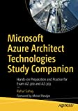 Microsoft Azure Architect Technologies Study Companion: Hands-on Preparation and Practice for Exam AZ-300 and AZ-303