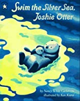 Swim the Silver Sea, Joshie Otter