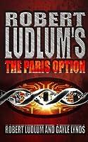 Robert Ludlum's The Paris Option: A Covert-One Novel (Covert One Novel)