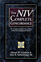 The Niv Complete Concordance: The Complete English Concordance to the New International Version
